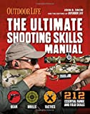 The Ultimate Shooting Skills Manual: 212 Recreational Shooting Tips (Outdoor Life) by The Editors of Outdoor Life (2014-11-18)