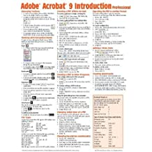 Adobe Acrobat 9 Quick Reference Guide (Cheat Sheet of Instructions, Tips & Shortcuts - Laminated Card) by Beezix Inc (2009-06-29)