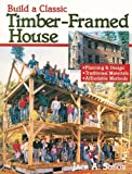 Build a Classic Timber-Framed House by Sobon, Jack (1994) Paperback