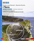 #Terra. Ediz. azzurra. La geodinamica endogena, interazione tra geosfere e cambiamenti climatici. Per le Scuole superiori. Con e-book. Con espansione online