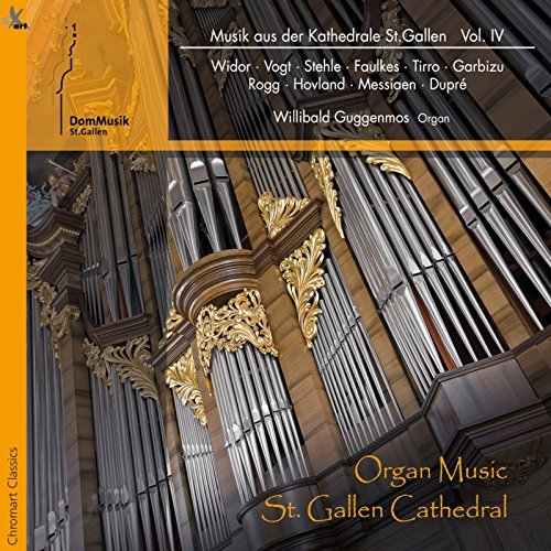 Organ Music from the St. Gallen Cathedral, Vol. 4 (Volle Vier)