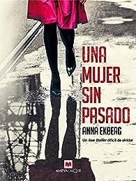 Una mujer sin pasado par Anna Ekberg
