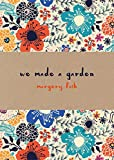 We Made a Garden - Special Edition