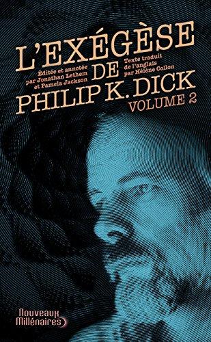 L'Exgse de Philip K. Dick : Tome 2