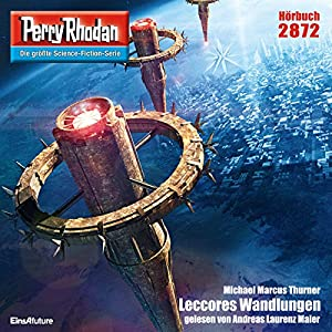 Michael Marcus Thurner - Leccores Wandlungen (Perry Rhodan 2872)