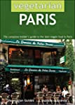 Vegetarian Paris: The Complete Inside...