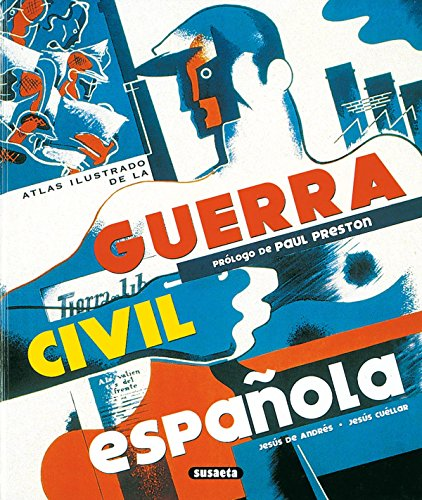Atlas ilustrado de la guerra civil espanola / Illustrated Atlas of the Spanish Civil War por Jesus de Andres Sanz