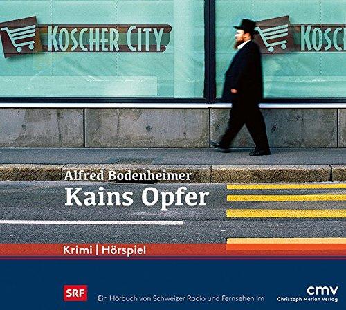 Kains Opfer (Alfred Bodenheimer) SRF / CMV 2017