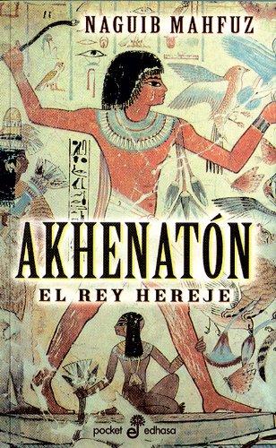Akhenaton, el rey hereje (Pocket) por Naguib Mahfuz