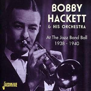 At The Jazz Band Ball 1938-1940 [ORIGINAL RECORDINGS REMASTERED]