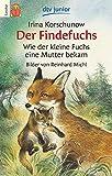 Der Findefuchs: Wie der kleine Fuchs eine Mutter bekam