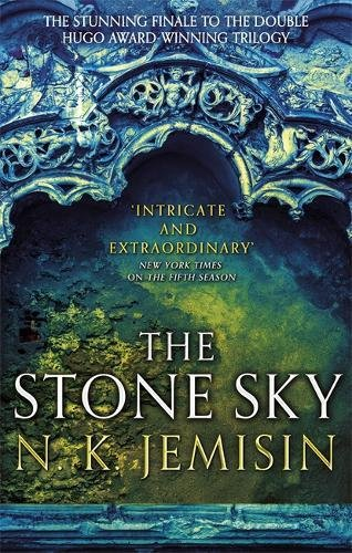 The Stone Sky: The Broken Earth, Book 3, THE STUNNING FINALE TO THE DOUBLE HUGO AWARD-WINNING TRILOGY (Broken Earth Trilogy)