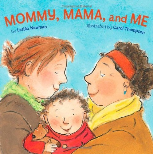 Mommy, Mama, and Me by Lesl¨¦a Newman (2009) Board book