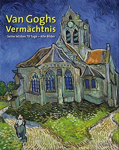 Van Goghs Vermächtnis: Seine letzten 70 Tage - Alle Bilder