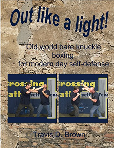 Out like a Light!: old world bare knuckle boxing for modern day self-defense (English Edition) por Travis D. Brown