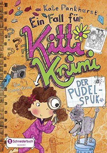 [PDF] Téléchargement gratuit Livres Ein Fall f??r Kitti Krimi 04. Der Pudel-Spuk by Kate Pankhurst (2015-07-02)