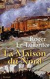 Telecharger Livres La maison du Nord Le Taillandier Roger Ref 14598 (PDF,EPUB,MOBI) gratuits en Francaise