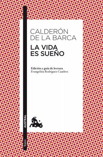 La vida es sueño: Edición y guía de lectura de Evangelina Rodríguez Cuadros (Clásica) por Pedro Calderón de la Barca