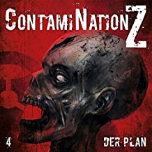 Der Plan: ContamiNation Z 4