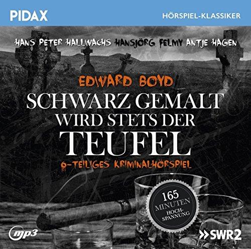 Schwarz wird stets gemalt der Teufel / Das komplette 6-teilige Kriminalhörspiel von Edward Boyd (Pidax Hörspiel-Klassiker) -