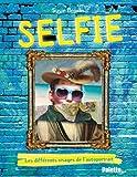 Selfie : Les différents visages de l'autoportrait
