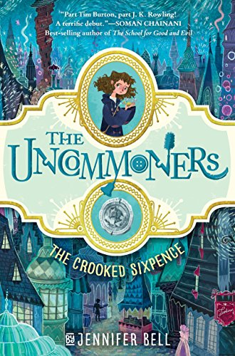 The Uncommoners #1: The Crooked Sixpence por Jennifer Bell