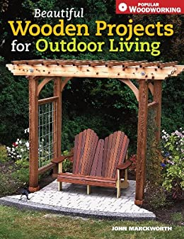 Beautiful Wooden Projects for Outdoor Living par [Marckworth, John]