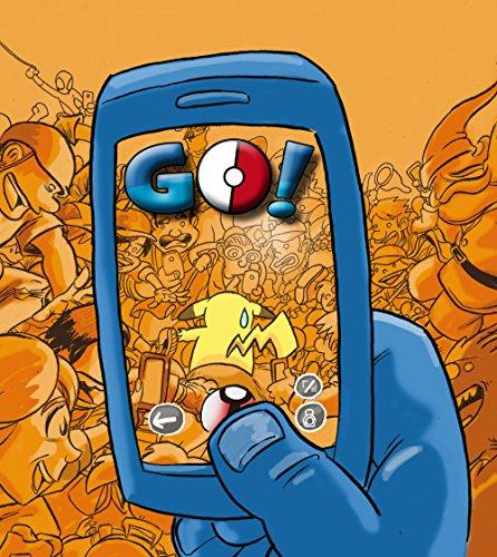 Go!: ¡La parodia más descarada de Pokémon Go! (Parodia Pokémon Go nº 1)