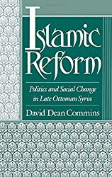 Islamic Reform: Politics and Social Change in Late Ottoman Syria (Studies in Middle Eastern History)