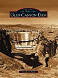 Glen Canyon Dam (Images of America) (English Edition)