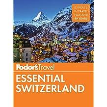 Fodor's Essential Switzerland (Full-color Travel Guide)