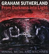 By Paul Gough Graham Sutherland: from Darkness into Light: War Paintings and Drawings [Paperback]