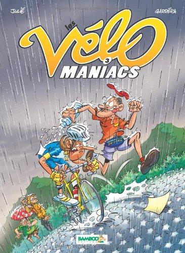 Les Vélomaniacs, Tome 3 :