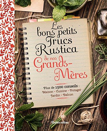 Les bons petits trucs Rustica de nos grands-mères (Vie pratique)