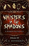 Whispers in the Shadows: A Horror Anthology (JL Anthology Book 3) (English Edition)