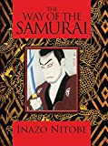 The Way of the Samurai by Inazo Nitobe (Illustrated, 1 Feb 2011) Hardcover
