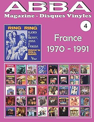 ABBA - Magazine Disques Vinyles Nº 4 - France (1970 - 1991): Discographie éditée par Vogue, Melba, Polydor, SAVA... - Guide couleur.