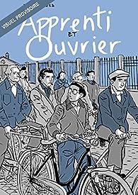 Mémoires d'un ouvrier : Avant-guerre et sous l'Occupation par Jacques Loth