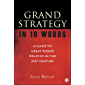 Grand Strategy in 10 Words: A Guide to Great Power Politics in the 21st Century (English Edition)
