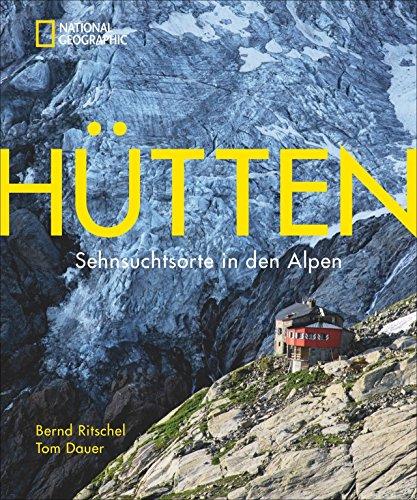 bildband-alpen-hutten-sehnsuchtsorte-in-den-alpen-national-geographic-beschreibt-die-schonsten-wande