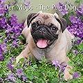 Der Mops The Pug Dog 2018 - Broschürenkalender - Wandkalender - mit herausnehmbarem Poster - Format 30 x 30 cm