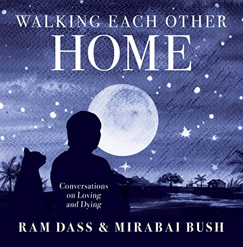 Walking Each Other Home: Conversations on Loving and Dying (English Edition)