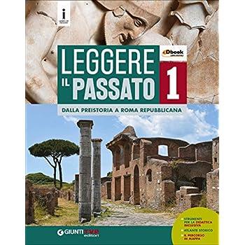Leggere Il Passato. Per Le Scuole Superiori. Con E-Book. Con Espansione Online: 1