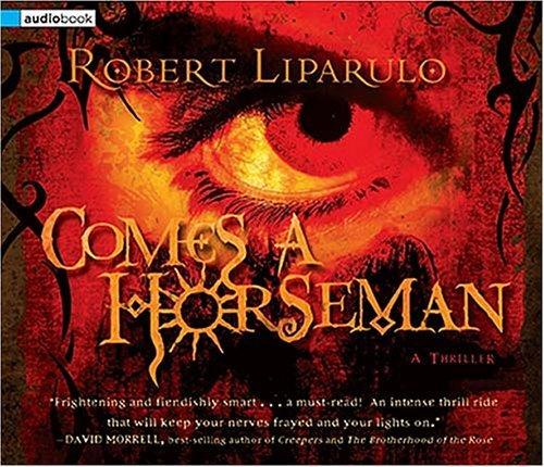 Comes a Horseman: Abridged Audio by Robert Liparulo (2005-10-18)