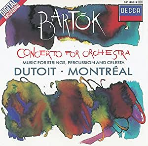 Bartók: Concerto for Orchestra - Music for Strings, Percussion and Celesta
