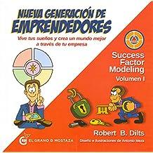 Nueva generación de emprendedores: Vive tus sueños y crea un mundo mejor a través de tu empresa