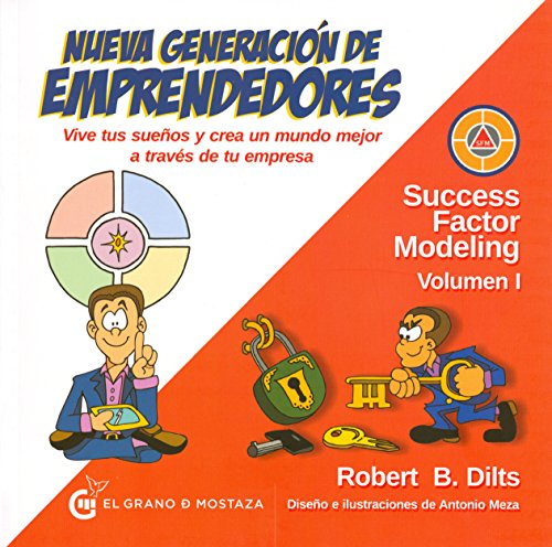 Descargar Libro Nueva generación de emprendedores: Vive tus sueños y crea un mundo mejor a través de tu empresa de Robert Dilts