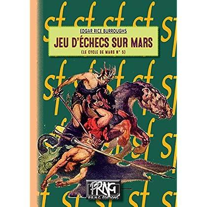 Jeu d'échecs sur Mars: (Cycle de Mars n° 5) (SF t. 14)