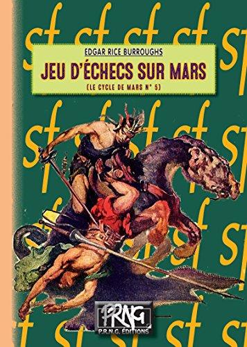 Jeu d'échecs sur Mars: (Cycle de Mars n° 5) (SF t. 14) par Edgar Rice Burroughs