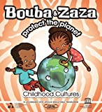 Bouba and Zaza Protect the Planet: Childhood Cultures Series